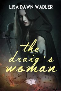 Featured Book: Time of the Draig by Lisa Dawn Wadler