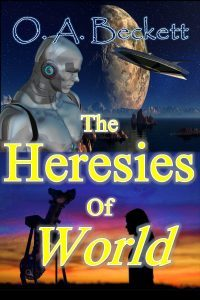 Featured Book: The Heresies of World by O. A. Beckett