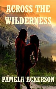 Featured Book: Across the Wilderness (The Wilderness Series) (Volume 1) by Pamela Ackerson