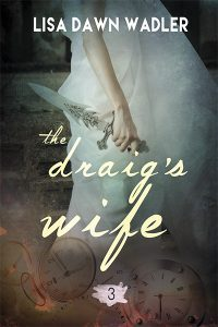 Featured Book: The Draig's Wife by Lisa Dawn Wadler