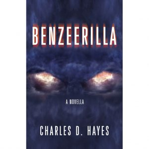 Featured Book: Benzeerilla by Charles D. Hayes